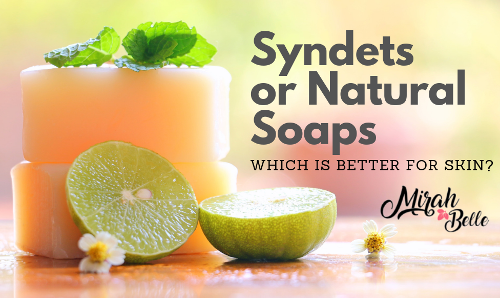 Perfect Bar Soap For Your Skin - Syndets or Natural Soaps?